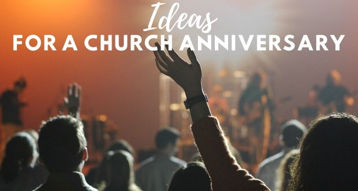 Best ideas for a church anniversary