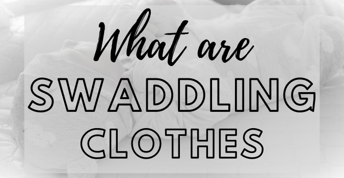 what are swaddling clothes